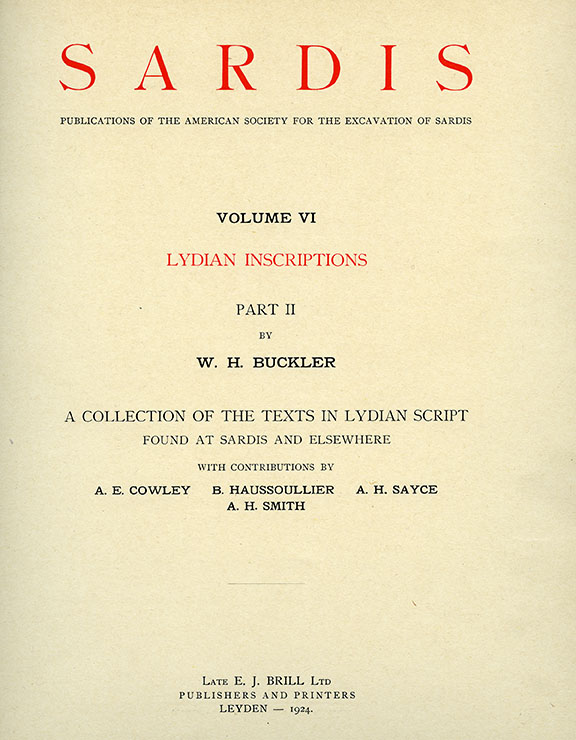 Sardis Volume VI: Lydian Inscriptions, Part II: A Collection of the Texts in Lydian Script Found at Sardis and Elsewhere