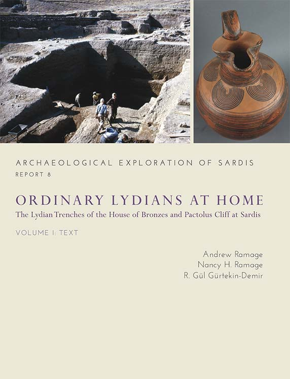 Report 8: Ordinary Lydians at Home: The Lydian Trenches of the House of Bronzes and Pactolus Cliff at Sardis